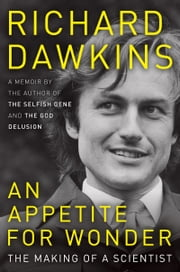 An Appetite for Wonder - The Making of a Scientist ebook by Richard Dawkins