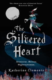 The Silvered Heart ebook by Katherine Clements