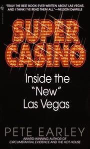Super Casino - Inside the New Las Vegas ebook by Pete Earley