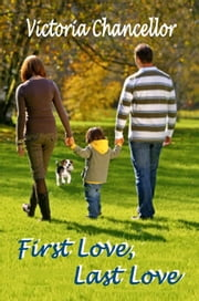 First Love, Last Love ebook by Victoria Chancellor