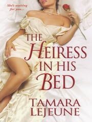 The Heiress In His Bed ebook by Lejeune, Tamara