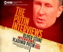Putin Interviews, The - Oliver Stone Interviews Vladimir Putin audiobook by Oliver Stone, Pete Cross
