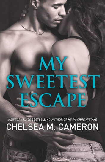 My Sweetest Escape ebook by Chelsea M. Cameron