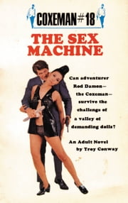 Coxeman #18 - Sex Machine, The ebook by Troy Conway