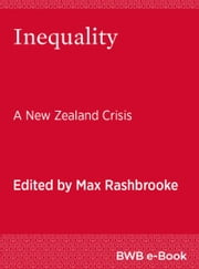Inequality - A New Zealand Crisis ebook by