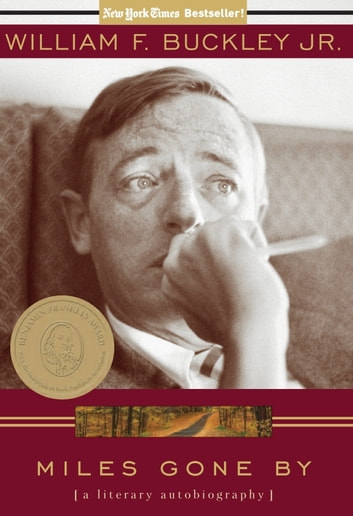 Miles Gone By - A Literary Autobiography ebook by William F. Buckley