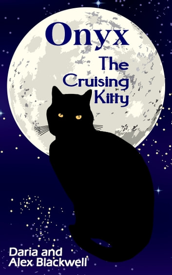 Onyx the Cruising Kitty ebook by Alex Blackwell,Daria Blackwell