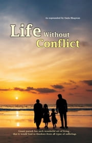 Life Without Conflict ebook by Dada Bhagwan