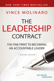 The Leadership Contract - The Fine Print to Becoming an Accountable Leader ebook by Vince Molinaro