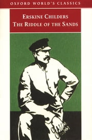 The Riddle of the Sands: A Record of Secret Service ebook by Erskine Childers