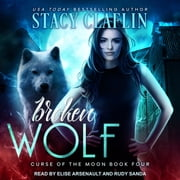 Broken Wolf audiobook by Stacy Claflin