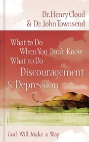 What to Do When You Don't Know What to Do: Discouragement & Depression ebook by Henry Cloud