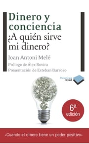 Dinero y conciencia ebook by Joan Antoni Melé