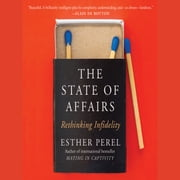 The State of Affairs - Rethinking Infidelity audiobook by Esther Perel