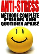 Anti-Stress ebook by Alexis Delune