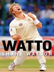 Watto ebook by Shane Watson with Jimmy Thomson