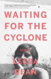 Waiting for the Cyclone - Stories ebook by Leesa Dean