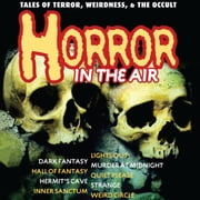 Horror in the Air - Tales of Terror Weirdness and the Occult audiobook by Mary Shelley, Bram Stoker, Charles Dickens