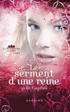 Le serment d'une reine - T3 - Les Royaumes invisibles eBook by Julie Kagawa