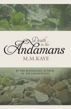Death in the Andamans ebook by M. M. Kaye