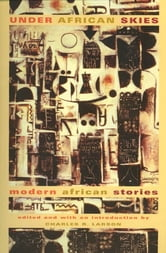 Under African Skies - Modern African Stories ebook by