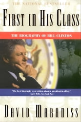 First In His Class - A Biography Of Bill Clinton ebook by David Maraniss