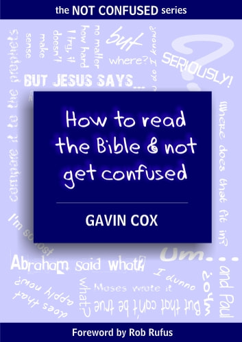 How To Read The Bible & Not Get Confused ebook by Gavin Cox