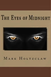 The Eyes of Midnight ebook by Mark Holtzclaw