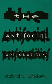 The Antisocial Personalities ebook by David T. Lykken