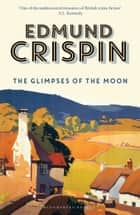 The Glimpses of the Moon ebook by Edmund Crispin