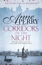 Corridors of the Night (William Monk Mystery, Book 21) - A twisting Victorian mystery of intrigue and secrets ebook by Anne Perry