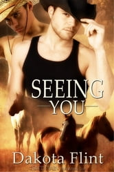 Seeing You ebook by Dakota Flint