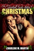 The Twelve Cock-tales of Christmas - Whiskey ebook by Charlene Martin