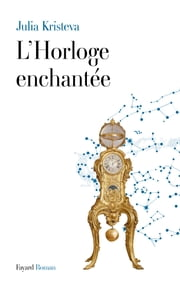 L'Horloge enchantée ebook by Julia Kristeva