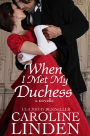 When I Met My Duchess ebook by Caroline Linden