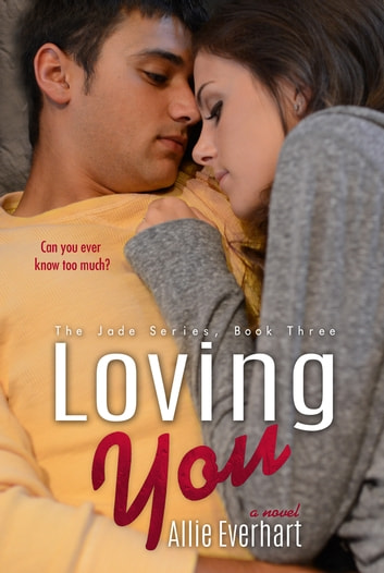 Loving You ebook by Allie Everhart