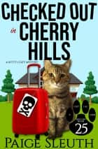 Checked Out in Cherry Hills - A Kitty Cozy Mystery ebook by Paige Sleuth