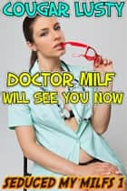 Doctor Milf will see you now - Seduced by milfs 1 ebook by Cougar Lusty