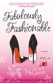 Fabulously Fashionable - A Novel ebook by Holly McQueen