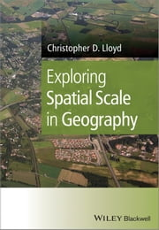 Exploring Spatial Scale in Geography ebook by Christopher D. Lloyd