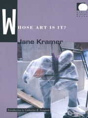 Whose Art Is It? ebook by Jane Kramer