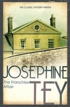 The Franchise Affair 電子書 by Josephine Tey