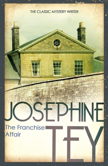 The Franchise Affair eBook by Josephine Tey