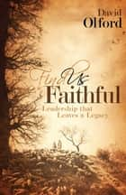 Find Us Faithful eBook by David Olford