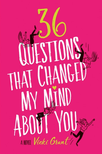 36 Questions That Changed My Mind About You ebook by Vicki Grant