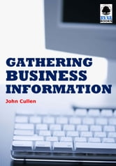 Gathering Business Information ebook by John Cullen