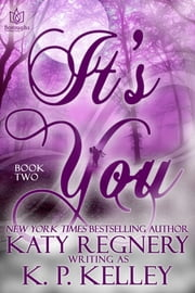 It's You, Book Two ebook by Katy Regnery