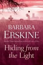 Hiding From the Light ebook by Barbara Erskine