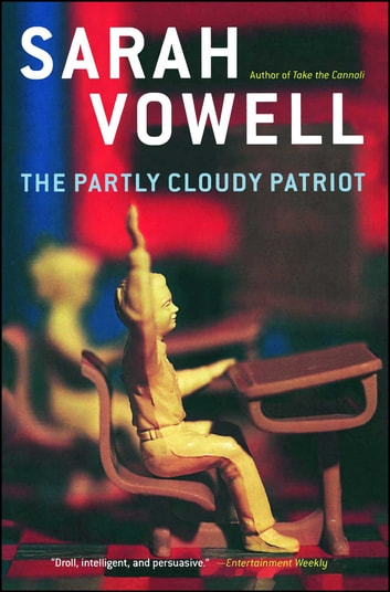 The Partly Cloudy Patriot Ebook By Sarah Vowell 9780743233361
