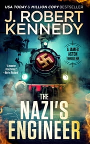 The Nazi's Engineer - A James Acton Thriller, Book #20 ebook by J. Robert Kennedy